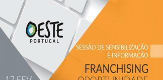 SESSÃO DE SENSIBILIZAÇÃO E INFORMAÇÃO– FRANCHISING OPORTUNIDADE DE NEGÓCIO?