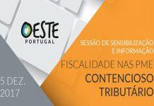 SESSÃO DE SENSIBILIZAÇÃO E INFORMAÇÃO – FISCALIDADE NAS PME : CONTENCIOSO TRIBUTÁRIO