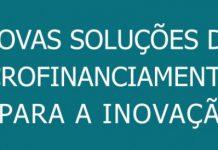 Novas Soluções de Microfinanciamento para a Inovação